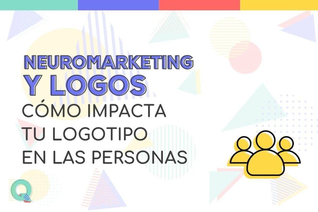 Neuromarketing y logos - cómo impacta mi logotipo en las personas