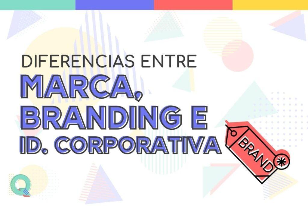 Diferencia entre marca, branding e identidad corporativa
