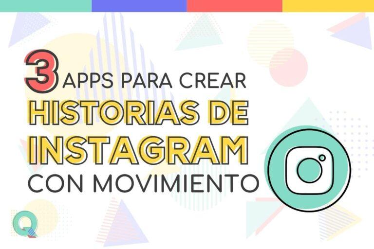 Apps para crear historias de instagram con movimiento